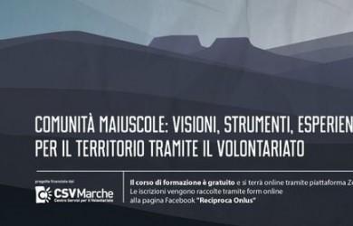 Comunità Maiuscole: visioni, strumenti, esperienze per il territorio tramite il volontariato reciproca csv marche